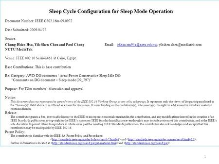 1 Sleep Cycle Configuration for Sleep Mode Operation Document Number: IEEE C802.16m-09/0972 Date Submitted: 2009/04/27 Source: Chung-Hsien Hsu, Yih-Shen.
