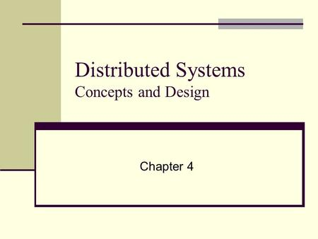 Distributed Systems Concepts and Design Chapter 4.