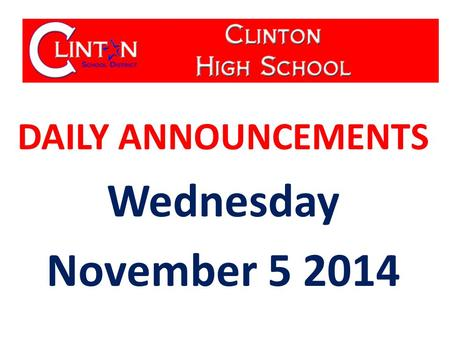 DAILY ANNOUNCEMENTS Wednesday November 5 2014. WE OWN OUR DATA Updated 11-04-14 Student Population: 600 Students with Perfect Attendance: 139 Students.