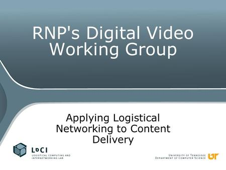 RNP's Digital Video Working Group Applying Logistical Networking to Content Delivery.