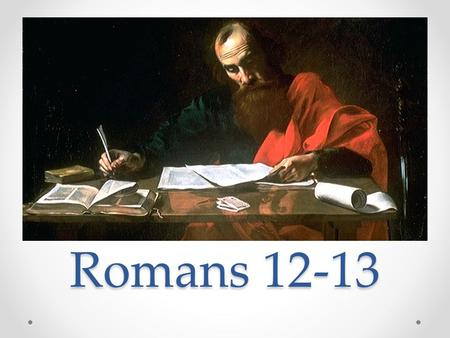 Romans 12-13. Introduction ✝ In chapter 12, Paul begins to address our lives in Christ. The foundation of God's grace in Christ has been laid.