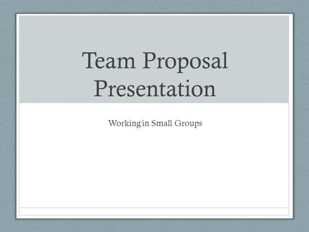 Team Proposal Presentation
