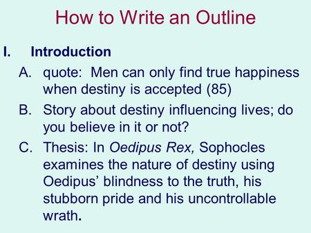 what would make a good thesis statement for an essay about the play oedipus rex Essays related to oedipus the king - a tragic hero 1 and whose punishment exceeds the crime in the play oedipus rex by sophocles, the main character oedipus is a perfect example of.