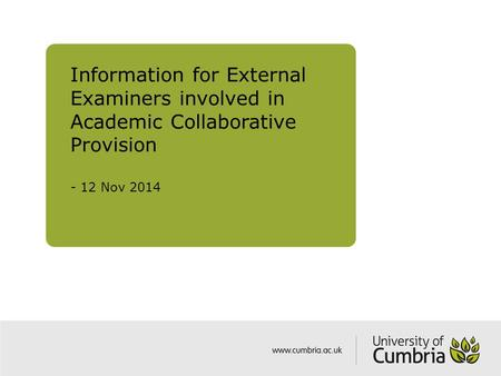 Information for External Examiners involved in Academic Collaborative Provision - 12 Nov 2014.