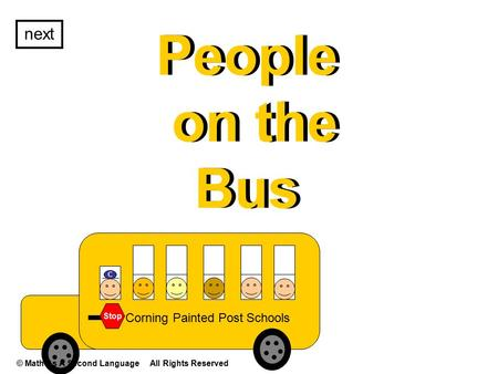 People on the Bus Corning Painted Post Schools Stop C People on the Bus next © Math As A Second Language All Rights Reserved.
