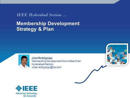 IEEE Hyderabad Section … Membership Development Strategy & Plan Jose Reddypogu Membership Development Committee Chair Hyderabad Section