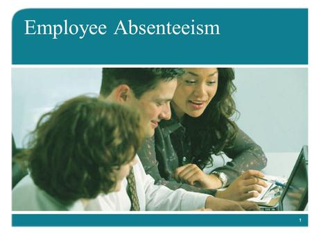 1 Employee Absenteeism. 2 About These Sample Slides This sample contains the first 10 slides only. To Receive 2 Complete Free Courses Contact