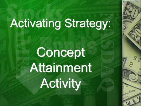 Activating Strategy: Concept Attainment Activity.