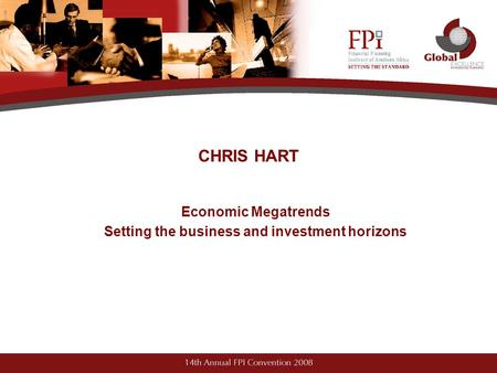 CHRIS HART Economic Megatrends Setting the business and investment horizons.