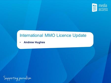 International MMO Licence Update Andrew Hughes. NLA current licence options for intl MMOS NLA offers lots of options to MMOs eClips International – 15.