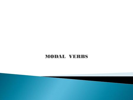 MODAL VERBS. Mary can swim very fast Can you call me tonight? I can meet you later Can I buy a ticket to the film? You can read the book Can I open the.
