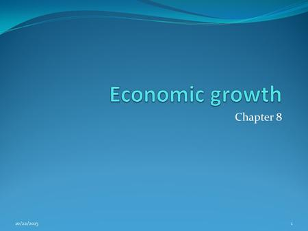 Economic growth Chapter 8 4/23/2017 4/23/2017 1.