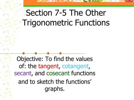 trigonometric identities of tangent cotangent secant and cosecant The best videos and questions to learn about graphing tangent, cotangent, secant, and cosecant get smarter on socratic.
