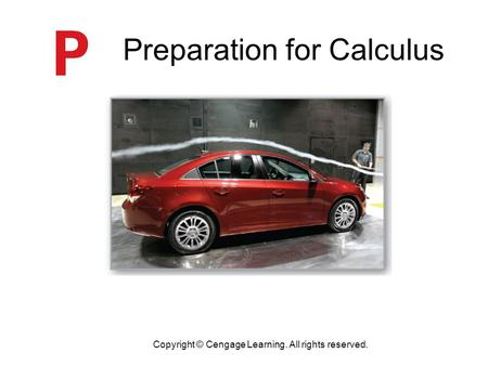 Preparation for Calculus P Copyright © Cengage Learning. All rights reserved.