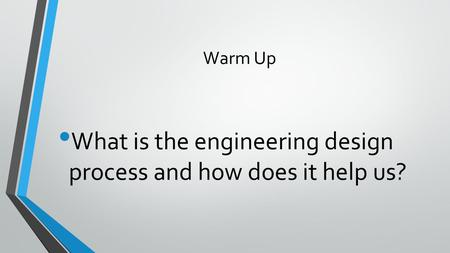 What is the engineering design process and how does it help us?