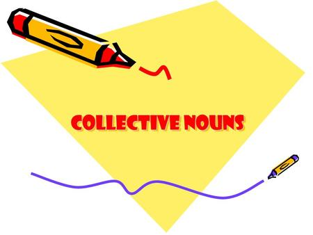 Collective nouns. The name used for a group of things It can be animals like squirrels or elephants It can be things like tables or trees.