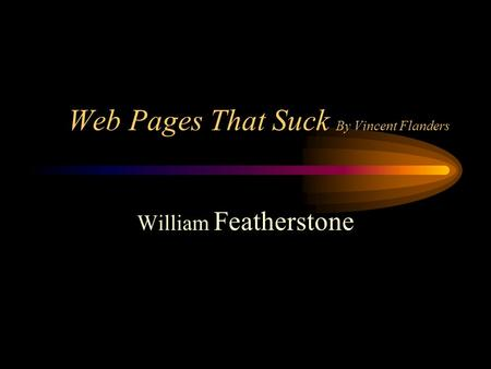 Web Pages That Suck By Vincent Flanders William Featherstone.