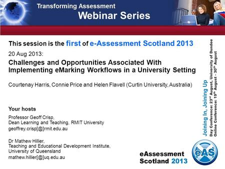 Webinar Series This session is the first of e-Assessment Scotland 2013 20 Aug 2013: Challenges and Opportunities Associated With Implementing eMarking.