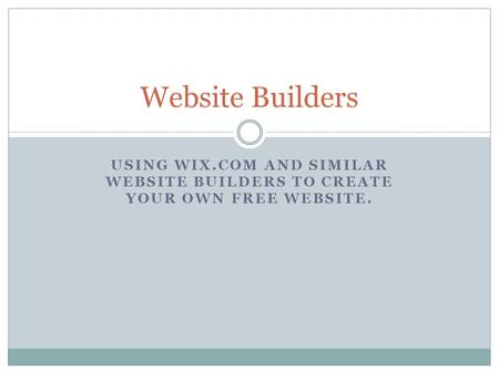 USING WIX.COM AND SIMILAR WEBSITE BUILDERS TO CREATE YOUR OWN FREE WEBSITE. Website Builders.
