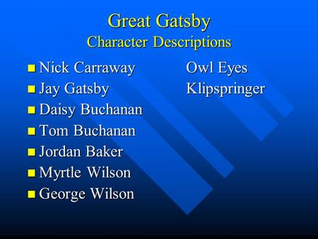 Character analysis for the Great Gatsby?