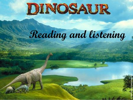 Reading and listening. True or false 1.There are many different species of dinosaur and all of them have been found in China. 2.Not long ago, a rare.