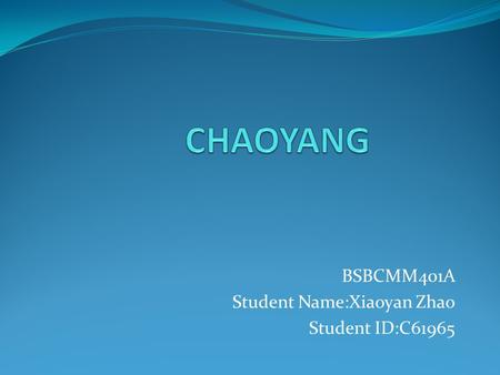 BSBCMM401A Student Name:Xiaoyan Zhao Student ID:C61965.