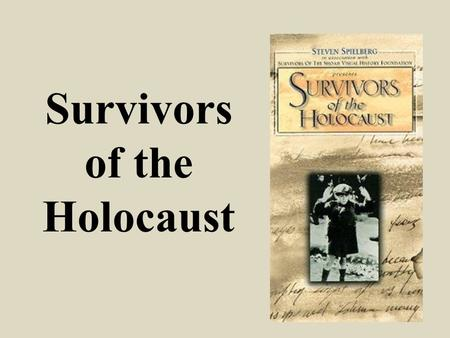 Survivors of the Holocaust. What do you know about the Holocaust?