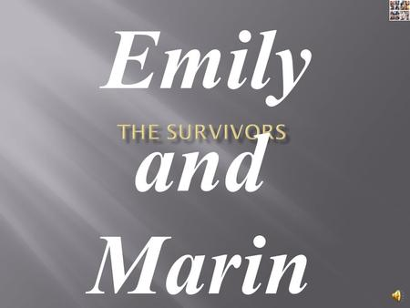 Emily and Marin  The survivors of the Holocaust went to extremes to survive, and had to work hard to establish a homeland.