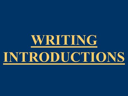 WRITING INTRODUCTIONS. 2 INTRODUCTION PURPOSE of INTRODUCTORY PARAGRAPHS 1) To INTRODUCE your subject 2) To IDENTIFY your central issue (thesis) 3) To.