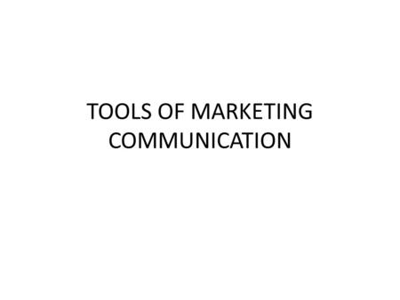 TOOLS OF MARKETING COMMUNICATION. 1.Advertising 2.Visual Corporate Identity 3.Public Relations 4.<strong>Sales</strong> <strong>Promotion</strong> 5.Direct Marketing 6.<strong>Sales</strong> Management.