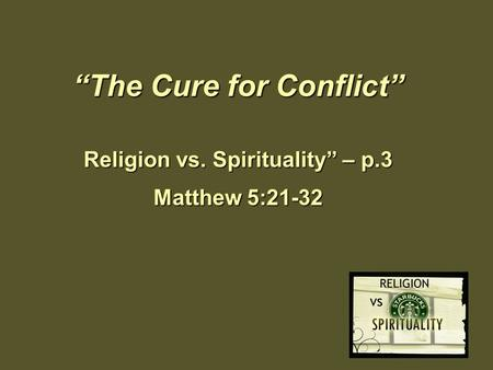 """The Cure for Conflict"""