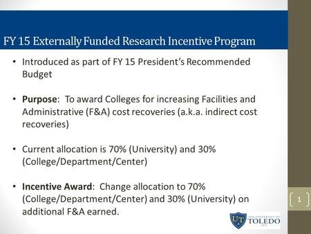 Introduced as part of FY 15 President's Recommended Budget Purpose: To award Colleges for increasing Facilities and Administrative (F&A) cost recoveries.