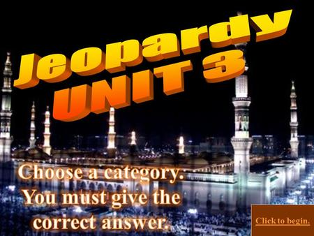 Click to begin. Click here for Final Jeopardy Tang & Song Trade & Technology Monogls & Islamic Expansion 10 Points 20 Points 30 Points 40 Points 50.