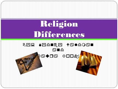 By: Sydney Waldman and Laura Rook Religion Differences.