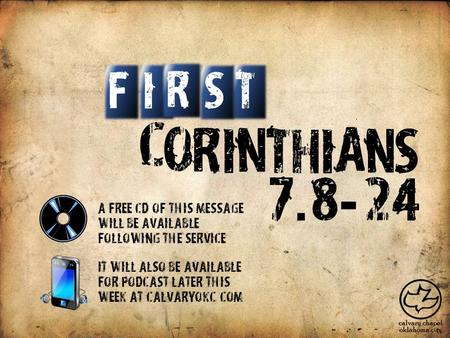 C O R I N T H I A S N IT S F R 7. 824 - A free CD of this message will be available following the service It will also be available for podcast later this.