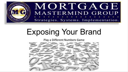 Exposing Your Brand Play a Different Numbers Game.