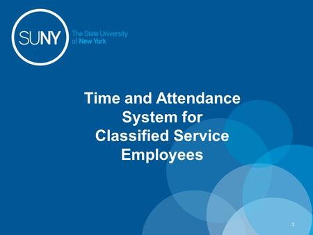 Time and Attendance System for Classified Service Employees 1.