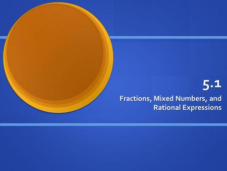 Fractions, Mixed Numbers, and Rational Expressions