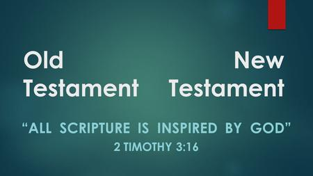"New Testament ""ALL SCRIPTURE IS INSPIRED BY GOD"" 2 TIMOTHY 3:16 Old Testament."
