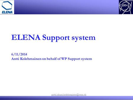 ELENA Support system 6/11/2014 Antti Kolehmainen on behalf of WP Support system