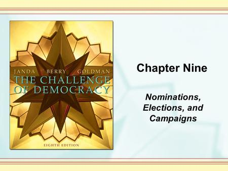 Chapter Nine Nominations, Elections, and Campaigns.