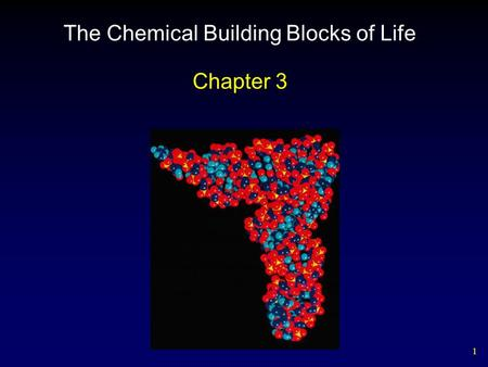 1 The Chemical Building Blocks of Life Chapter 3.