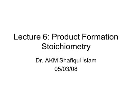 Lecture 6: Product Formation Stoichiometry