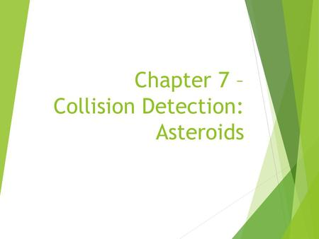 Chapter 7 – Collision Detection: Asteroids
