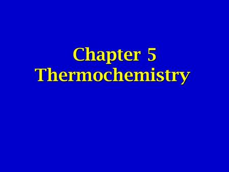 Chapter 5 Thermochemistry. Topics  Energy and energy changes  Introduction to thermodynamics  Enthalpy  Calorimetry  Hess's Law  Standard enthalpies.