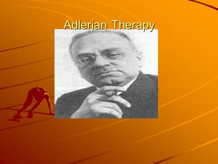Adlerian Therapy. Alfred Adler 1870-1937 Born in Vienna middle class Jewish family 2 nd of six children-profound influence Felt in shadow of his older.