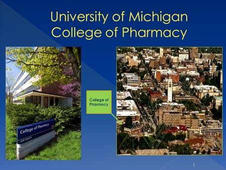 1 College of Pharmacy. The mission of the University of Michigan, College of Pharmacy is to prepare students to become pharmacists and pharmaceutical.