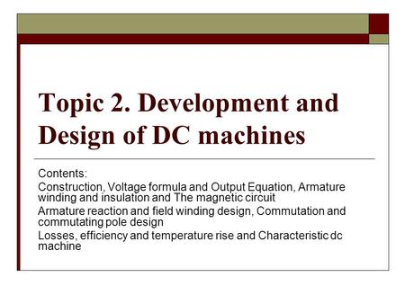 Topic 2. Development and Design of DC machines