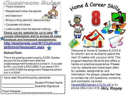 Welcome to Home & Careers 8 (HCS 8 for short)! I am so excited to spend the next 10 weeks with you/your child. This program teaches life skills and offers.