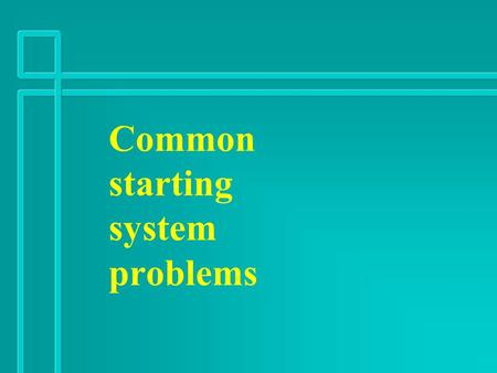 Common starting system problems. n n In a no-crank problem, the engine crankshaft does NOT rotate properly with the ignition key at start. The most common.